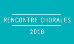 Rencontre des Chorales / 2016