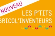 Les P'tits Bricol'Inventeurs